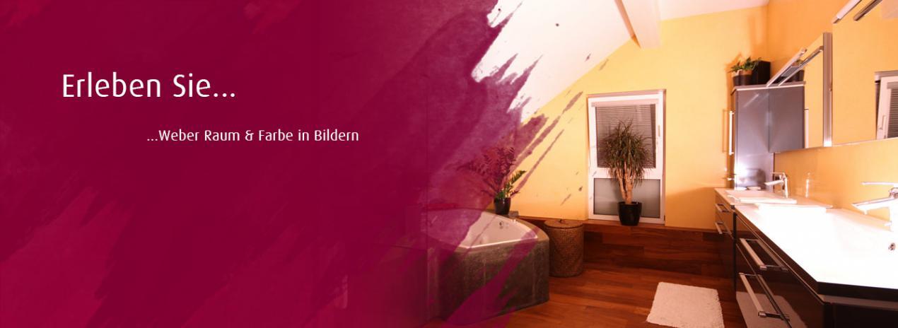 Erleben Sie Weber Raum & Farbe in Bildern